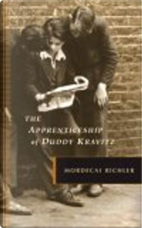 The Apprenticeship of Duddy Kravitz by Mordecai Richler
