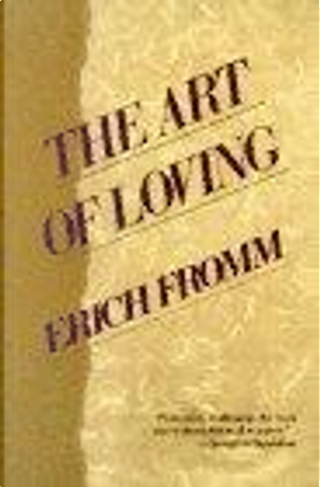 The Art of Loving by Erich Fromm