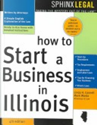 How to Start a Business in Illinois by Linda H. Connell, Mark Warda