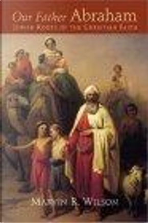 Our Father Abraham by Marvin R. Wilson