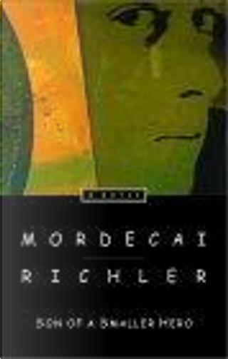 Son of a Smaller Hero by Mordecai Richler