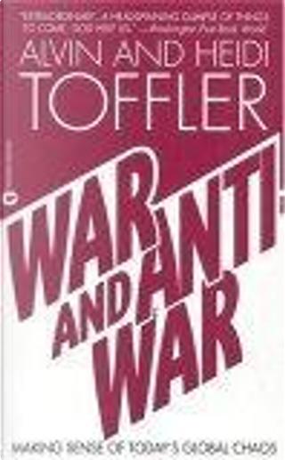 War and Anti-War by Heidi Toffler, Alvin Toffler