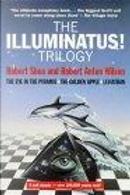 The Illuminatus! Trilogy by Robert Anton Wilson, Robert Shea