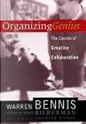 Organizing Genius by Patricia Ward Biederman, Warren G. Bennis