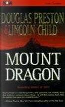 Mount Dragon by David Colacci, Douglas Preston, Lincoln Child