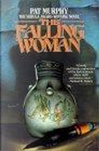 The Falling Woman by Pat Murphy