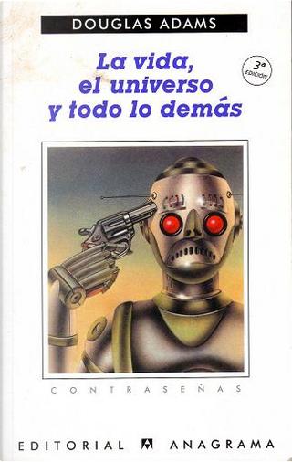 La vida, el universo y todo lo demás by Douglas Adams