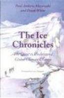 The Ice Chronicles by Frank/ Margulis, Frank White, Lynn (FRW), Lynn Margulis, Mayewski, Paul Andrew/ White, Paul Andrew Mayewski