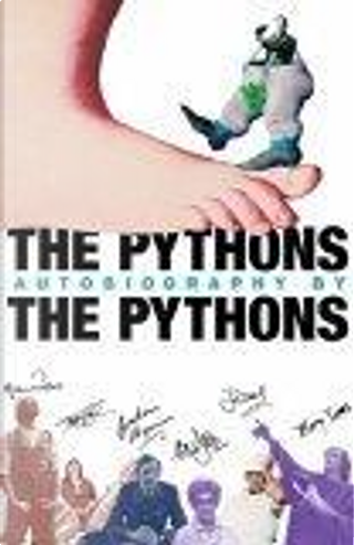 The Pythons' Autobiography by the Pythons by Bob McCabe, Eric Idle, Graham Chapman, John Cleese, Michael Palin, Terry Gilliam, Terry Jones