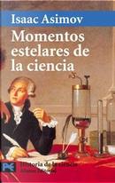 Momentos estelares de la ciencia by Isaac Asimov