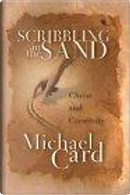 Scribbling in the Sand by Michael Card, Michael Card