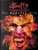 Buffy the Vampire Slayer: The Monster Book by Christopher Golden, Stephen R. Bissette, Thomas E. Sniegoski