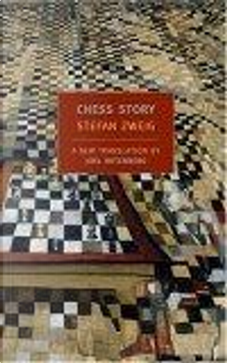 Chess Story by Stefan Zweig, Peter Gay