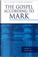 The Gospel According to Mark by James R. Edwards