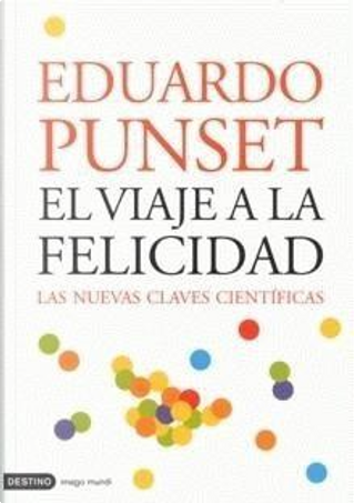 El viaje a la felicidad by Eduardo Punset