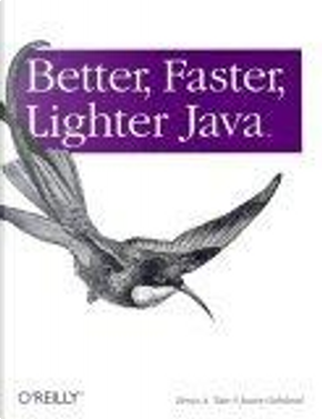 Better, Faster, Lighter Java by Bruce Tate, Justin Gehtland