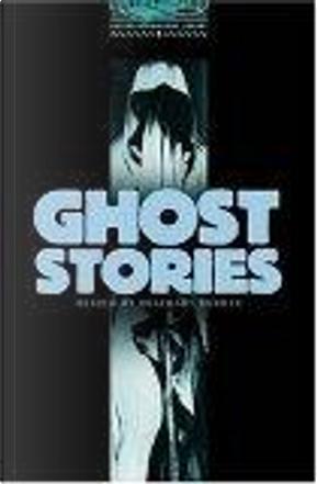 Ghost Stories by A. N. L. Munby, Alfred McLelland Burrage, Amelia Ann Blanford Edwards, Bram Stoker, E. F. Benson, John Buchan
