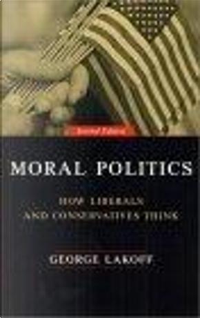 Moral Politics by George Lakoff