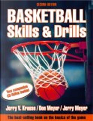Basketball Skills & Drills by Jerry Krause, Jerry Meyer, Don Meyer