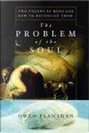 The Problem of the Soul by Owen Flanagan, Owen J. Flanagan