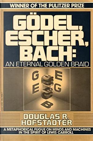 Godel, Escher, Bach by D. Hofstadter