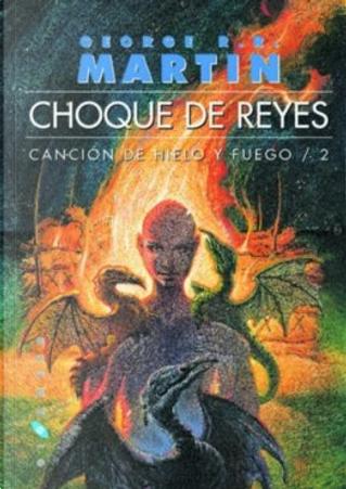 Choque de Reyes by George R.R. Martin