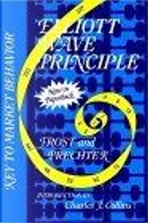 Elliott Wave Principle by A. J. Frost, Charles J. Collins, Robert R. Prechter, Jr.