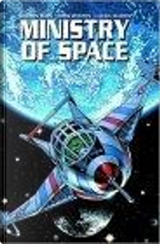 Ministry Of Space Limited Edition by Laura Martin, Chris Weston, Warren Ellis