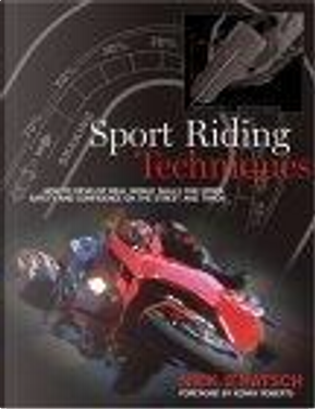 Sport Riding Techniques by Kenny Roberts, Nick Ienatsch