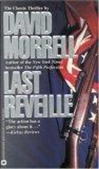Last Reveille by David Morrell