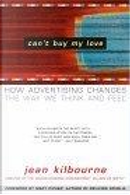 Can't Buy My Love by Jean Kilbourne, Mary Pipher