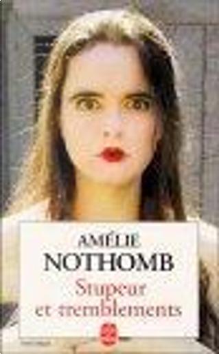 Stupeur et tremblements by Amelie Nothomb