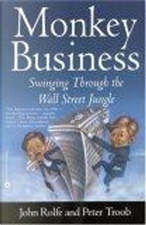 Monkey Business by John Rolfe, Peter Troob