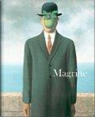 Magritte by Jean Roudaut, Patrick Roegiers, Jean-Michel Goutier, Sarah Whitefeld, Renilde Hammacher, Rene Magritte, Bernard Noel