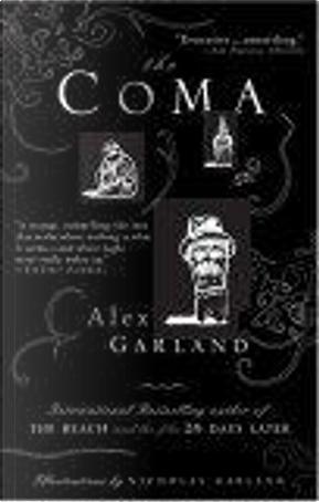 The Coma by Alex Garland, Alex Sanchez, Garland