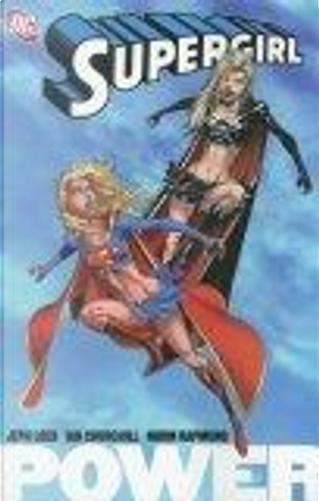 Supergirl, Vol. 1: Power by Jeph Loeb