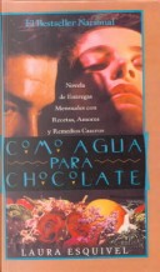 Como Agua Para Chocolate/Like Water for Chocolate by Laura Esquivel