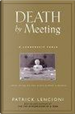 Death by Meeting by Patrick M. Lencioni
