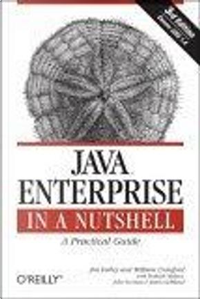 Java Enterprise in a Nutshell by Jim Farley, John Norman, Justin Gehtland, Prakash Malani, William Crawford