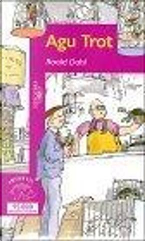 Agu Trot [spanish edition] by Roald Dahl, Miguel Sáenz