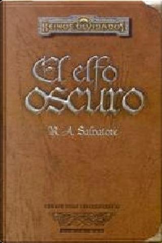 El elfo oscuro by R. A. Salvatore