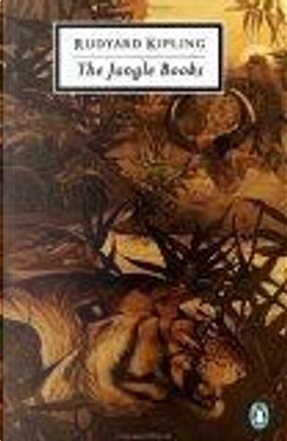 The Jungle Books: Jungle Book and Second Jungle Book by Rudyard Kipling