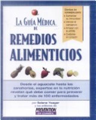 La guía médica de remedios alimenticios by Selene Yeager