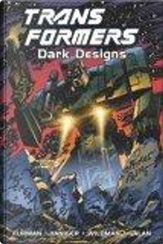 Transformers Dark Designs by Manny Galan, Nancy Jones, Simon Furman