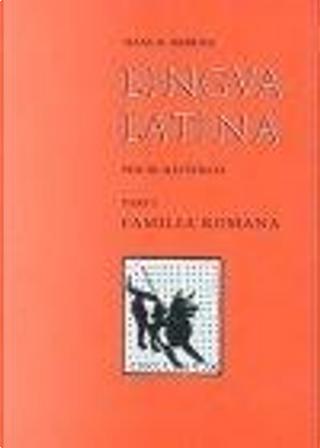 Lingua Latina per se illustrata - Pars I by Hans H. Ørberg