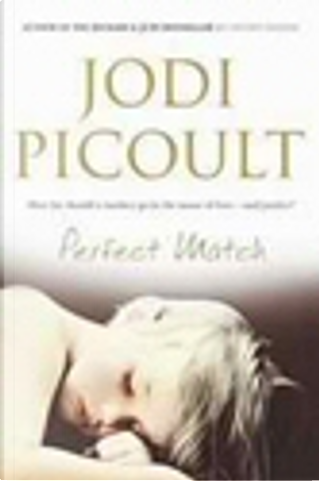 Perfect Match. by Jodi Picoult