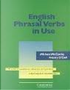 English Phrasal Verbs in Use by Felicity O'Dell, Michael McCarthy