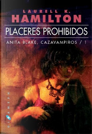 Placeres prohibidos by Laurell K. Hamilton