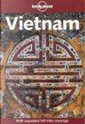 Lonely Planet Vietnam by Mason Florence, Robert Storey
