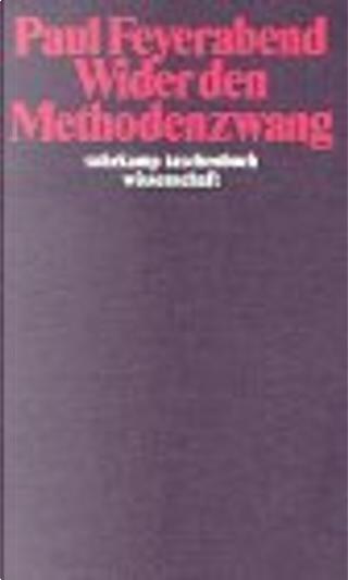 Wider den Methodenzwang. by Paul K. Feyerabend